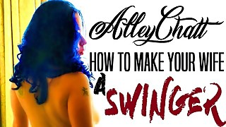 AlleyChatt 2 - How to Make Your Wife a Swinger